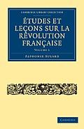 Etudes Et Lecons Sur La Revolution Francaise - Volume 1