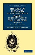 History of England from the Accession of James I to the Outbreak of the Civil War, 1603-1642 - Volume 1