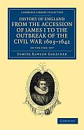 History of England from the Accession of James I to the Outbreak of the Civil War, 1603 1642 10 Volume Set
