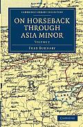 On Horseback Through Asia Minor - Volume 2