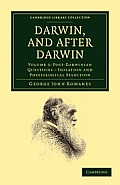 Darwin, and After Darwin: An Exposition of the Darwinian Theory and Discussion of Post-Darwinian Questions