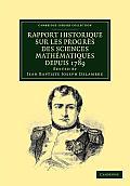 Rapport Historique Sur Les Progres Des Sciences Mathematiques Depuis 1789, Et Sur Leur Etat Actuel