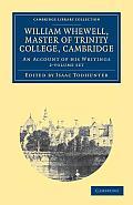 William Whewell, D.D., Master of Trinity College, Cambridge - 2 Volume Set