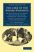 The Lore of the Whare-Wānanga: Or Teachings of the Maori College on Religion, Cosmogony, and History