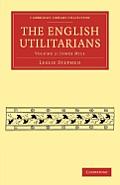 The English Utilitarians - Volume 2