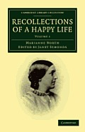 Recollections of a Happy Life - Volume 1