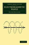 Electromagnetic Waves (Cambridge Library Collection - Technology)