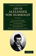 Life of Alexander Von Humboldt - Volume 2
