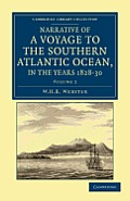 Narrative of a Voyage to the Southern Atlantic Ocean, in the Years 1828, 29, 30, Performed in Hm Sloop Chanticleer: Under the Command of the Late Capt