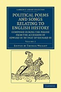 Political Poems and Songs Relating to English History, Composed During the Period from the Accession of Edward III to That of Richard III - Volume 2