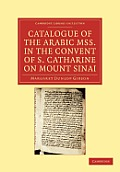 Catalogue of the Arabic Mss. in the Convent of S. Catharine on Mount Sinai