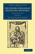 Nicephori Gregorae Byzantina Historia - Volume 3