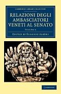 Relazioni Degli Ambasciatori Veneti Al Senato - Volume 9