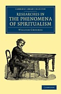 Researches in the Phenomena of Spiritualism