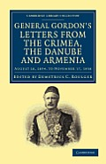 Letters from the Crimea, the Danube and Armenia: August 18, 1854, to November 17, 1858