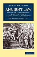 Ancient Law: Its Connection With The Early History Of Society, & Its Relation To Modern Ideas (Cambridge... by Henry James Sumner Maine