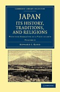 Japan: Its History, Traditions, and Religions - Volume 2