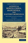 Journeys in North China, Manchuria, and Eastern Mongolia: With Some Account of Corea