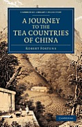 A Journey to the Tea Countries of China: Including Sung-Lo and the Bohea Hills; With a Short Notice of the East India Company's Tea Plantations in the