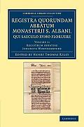 Registra Quorundam Abbatum Monasterii S. Albani, Qui Saeculo Xvmo. Floruere - Volume 1
