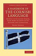 A Handbook of the Cornish Language: Chiefly in Its Latest Stages, with Some Account of Its History and Literature (Cambridge Library Collection - Linguistics)