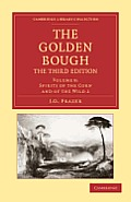 The Golden Bough (Cambridge Library Collection - Classics)