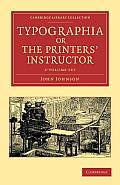 Typographia, or the Printers' Instructor - 2 Volume Set