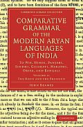 Comparative Grammar of the Modern Aryan Languages of India: To Wit, Hindi, Panjabi, Sindhi, Gujarati, Marathi, Oriya, and Bangali (Cambridge Library Collection - Linguistics)