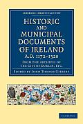 Historic and Municipal Documents of Ireland, A.D. 1172-1320