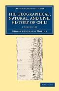 The Geographical, Natural, and Civil History of Chili - 2 Volume Set