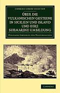 Ber Die Vulkanischen Gesteine in Sicilien Und Island Und Ihre Submarine Umbildung