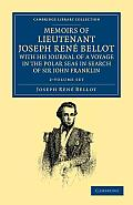 Memoirs of Lieutenant Joseph Rene Bellot, with His Journal of a Voyage in the Polar Seas in Search of Sir John Franklin - 2 Volume Set