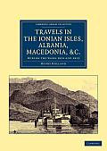 Travels in the Ionian Isles, Albania, Thessaly, Macedonia, Etc.: During the Years 1812 and 1813