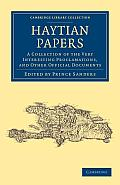 Haytian Papers: A Collection of the Very Interesting Proclamations, and Other Official Documents