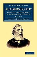 Autobiography: Memories and Experiences of Moncure Daniel Conway