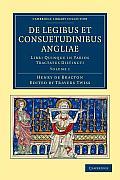 de Legibus Et Consuetudinibus Angliae - Volume 1