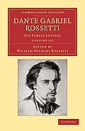 Dante Gabriel Rossetti - 2 Volume Set