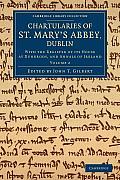 Chartularies of St Mary's Abbey, Dublin - Volume 2