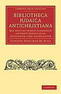 Bibliotheca Judaica Antichristiana: Qua Editi Et Inediti Judaeorum Adversus Christianam Religionem Libri Recensentur
