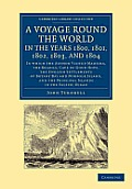 A Voyage Round the World, in the Years 1800, 1801, 1802, 1803, and 1804: In Which the Author Visited Madeira, the Brazils, Cape of Good Hope, the En