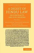 A Digest of Hindu Law, on Contracts and Successions: With a Commentary by Jagannatha Tercapanchanana