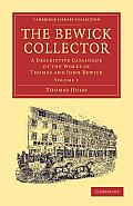The Bewick Collector: A Descriptive Catalogue of the Works of Thomas and John Bewick