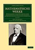 Mathematische Werke: Herausgegeben Unter Mitwirkung Einer Von Der Koniglich Preussischen Akademie Der Wissenschaften Eingesetzten Commissio