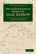 The Mathematical Works of Isaac Barrow: Edited for Trinity College