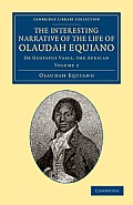 The Interesting Narrative of the Life of Olaudah Equiano: Or Gustavus Vassa, the African