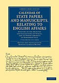Calendar of State Papers and Manuscripts, Relating to English Affairs 7 Volume Set: Existing in the Archives and Collections of Venice, and in Other L