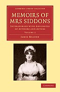Memoirs of Mrs Siddons: Interspersed with Anecdotes of Authors and Actors