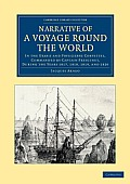 Narrative of a Voyage Round the World: In the Uranie and Physicienne Corvettes, Commanded by Captain Freycinet, During the Years 1817, 1818, 1819, and