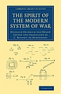 The Spirit of the Modern System of War