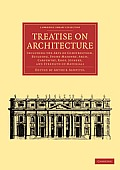 Treatise on Architecture: Including the Arts of Construction, Building, Stone-Masonry, Arch, Carpentry, Roof, Joinery, and Strength of Materials